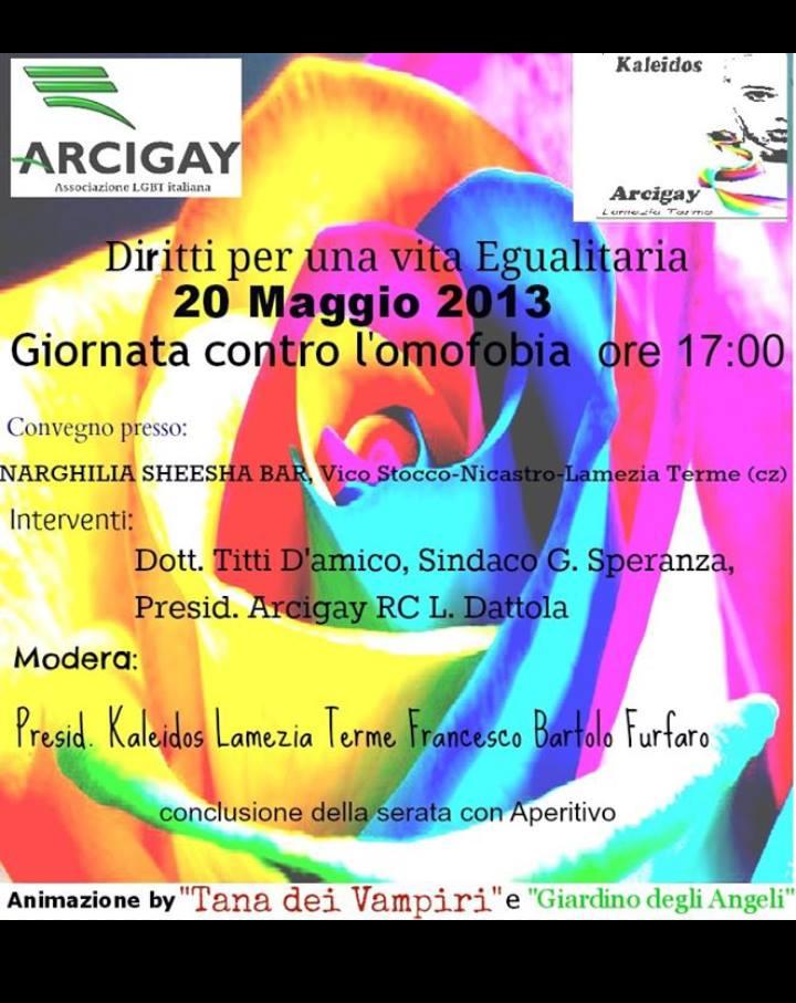 """""""Diritti per una vita Egualitaria"""" organizzato da Arcigay Kaleidos e tenutosi presso il Narghilia Sheesha Bar a Lamezia Terme (Cz) il 20 maggio 2013"""