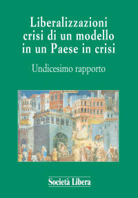 11° Rapporto di Società Libera sul processo di liberalizzazione della società italiana