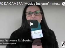 """GRUPPO DA CAMERA """"Musica Insieme"""" - Intervista a Francesca Rubbettino"""