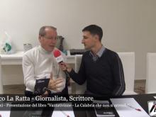 """Intervista a Franco Laratta, autore di """"Vantativinne"""" - La Calabria che non si arrende"""