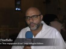 """Intervista ad Antonio Chieffallo - Autore del libro """"Non vergognatevi di me"""""""