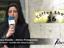 """Francesca Maiella, attrice protagonista de """"Il Muro del Silenzio"""", docufilm sulla violenza di genere"""
