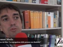 """Giovanni Merlo, autore di """"La segregazione delle persone con disabilità"""""""