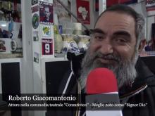 """Anteprima di """"Conzativicci 2019"""" - Intervista a Roberto Giacomantonio  """"Signor Dio"""""""