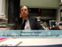 Bentornata realtà? Un dialogo tra Maurizio Ferraris e Leonardo Caffo