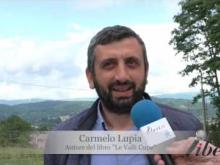 """Intervista a Carmelo Lupia autore de """"Le Valli Cupe"""" - Maggio dei Libri (25/05/17) Decollatura"""