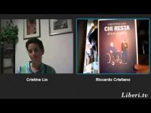 """""""Chi resta deve capire"""" - Conversazione con l'autrice Cristina Lio"""