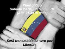 ¿Cuál es La Verdad de Venezuela? ELECCIONES AUTÉNTICAS - PUERTO RICO Sábado 29 de junio 3:30 PM (21.30 in Italia) en vivo Liberi.tv