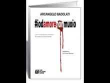 """""""#iodamorenonmuoio"""" di Arcangelo Badolati, Luigi Pellegrini Editore"""