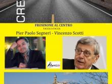 Pier Paolo Segneri - Vincenzo Scotti - CREARE IL FUTURO #Frosinonealcentro