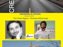 Pier Paolo Segneri - Christian Bellincampi - CREARE IL FUTURO #Frosinonealcentro