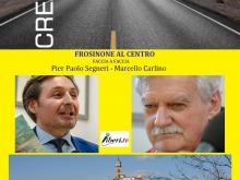 Pier Paolo Segneri - Marcello Carlino - CREARE IL FUTURO #Frosinonealcentro