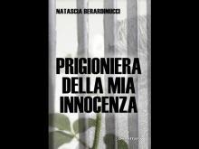 """""""Prigioniera della mia innocenza"""" di Natascia Berardinucci - Bonfirraro Editore"""